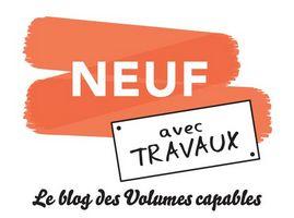 Neuf avec Travaux, le blog des Volumes capables